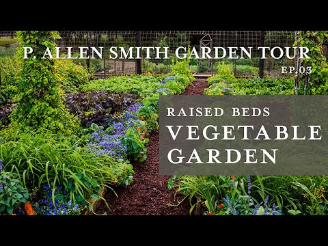 Vegetable Garden Tour | Raised Beds & Containers: P. Allen Smith (2019) 4K