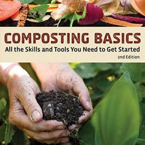 Composting Basics: All the Skills and Tools You Need to Get Started (How To Basics)