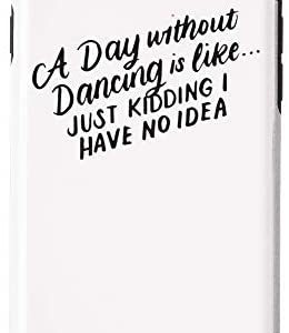 iPhone SE (2020) / 7 / 8 Dancer Quotes, Funny Dance Accessory, Teacher Women Gifts Case