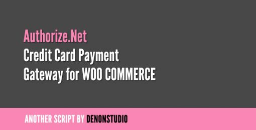 Authorize.net Credit Card Gateway for WooCommerce